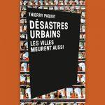 À lire : Désastres urbains, les villes meurent aussi